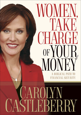 Women, Take Charge of Your Money by Carolyn Castleberry