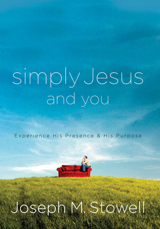 Simply Jesus and You by Joseph M. Stowell