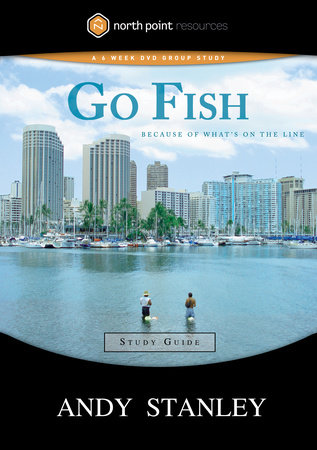 Go Fish Study Guide by Andy Stanley