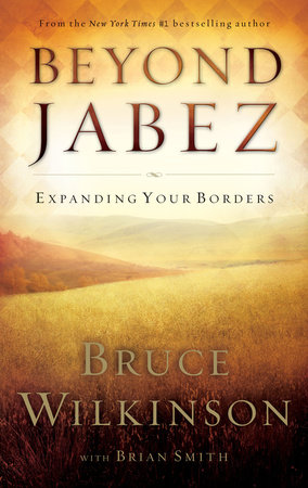 Beyond Jabez by Bruce Wilkinson and Brian Smith