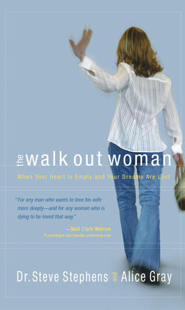 The Walk Out Woman by Dr. Steve Stephens and Alice Gray