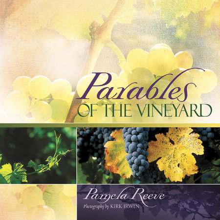 Parables of the Vineyard by Dr. Pamela Reeve