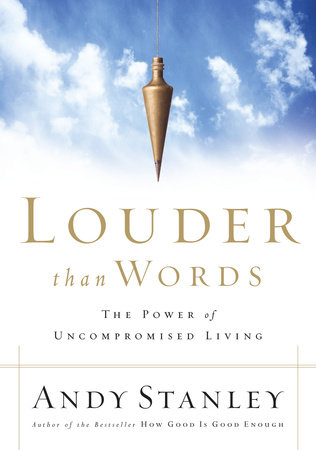 Louder Than Words by Andy Stanley