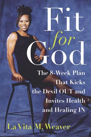 Fit for God by La Vita M. Weaver