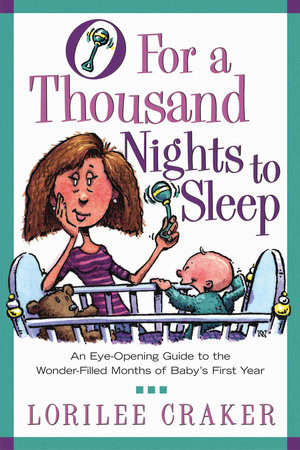 O for a Thousand Nights to Sleep by Lorilee Craker