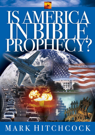 Is America in Bible Prophecy? by Mark Hitchcock