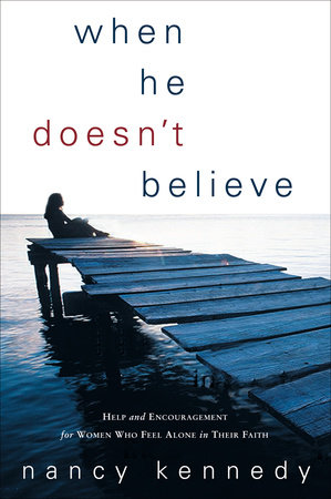 When He Doesn't Believe by Nancy Kennedy