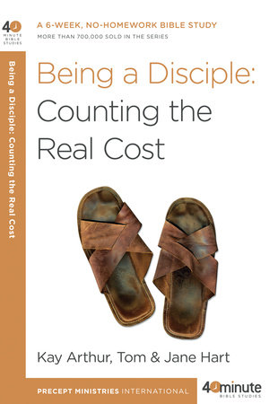 Being a Disciple by Kay Arthur, Tom Hart and Jane Hart