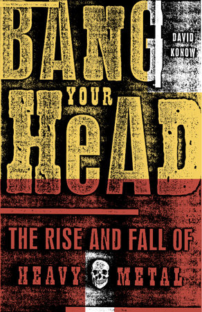 Bang Your Head by David Konow