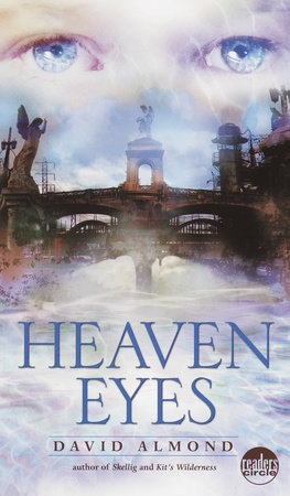 Heaven Eyes by David Almond