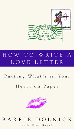 How to Write a Love Letter by Barrie Dolnick and Donald Baack