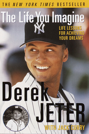 The Life You Imagine by Derek Jeter
