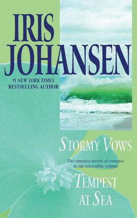 Stormy Vows/Tempest at Sea by Iris Johansen
