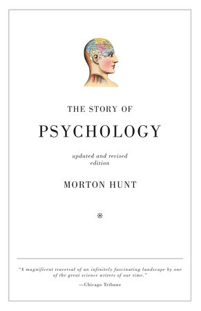 The Story of Psychology by Morton Hunt