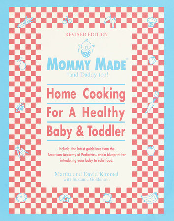 Mommy Made and Daddy Too! (Revised) by Martha Kimmel and David Kimmel