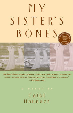 My Sister's Bones by Cathi Hanauer