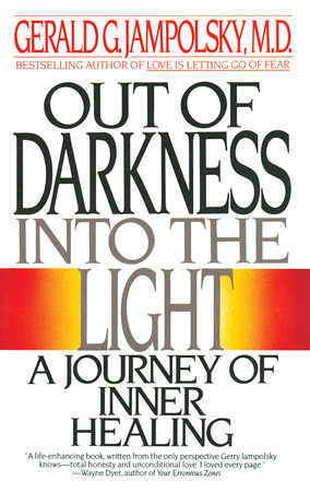 Out of Darkness into the Light by Gerald Jampolsky