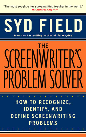 The Screenwriter's Problem Solver by Syd Field