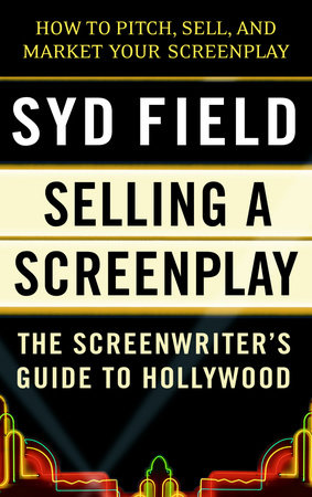 Selling a Screenplay by Syd Field