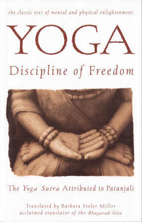 Yoga: Discipline of Freedom by Barbara Stoler Miller
