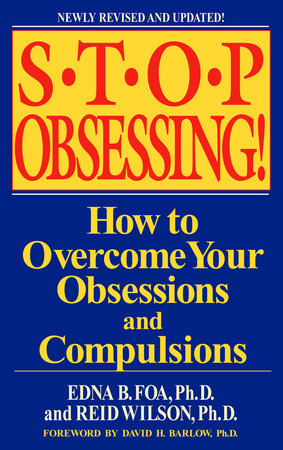 Stop Obsessing! by Edna B. Foa and Reid Wilson