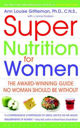 Super Nutrition for Women by Ann Louise Gittleman, Ph.D., C.N.S.