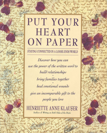 Put Your Heart on Paper by Henriette Anne Klauser