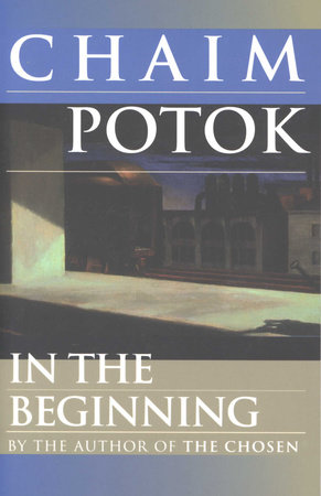 IN THE BEGINNING by Chaim Potok