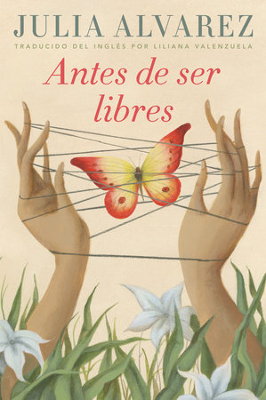 Antes de ser libres by Julia Alvarez