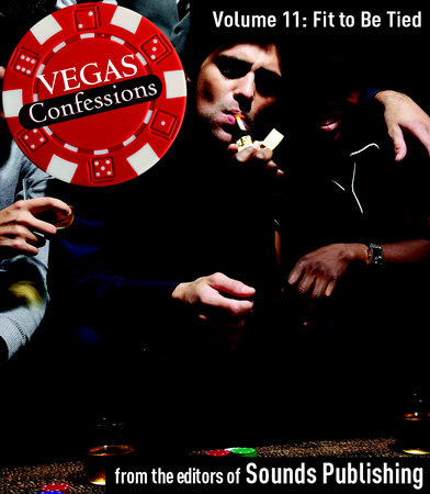 Vegas Confessions 11: Fit to Be Tied by Editors of Sounds Publishing