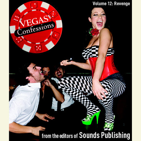 Vegas Confessions 12: Revenge by Editors of Sounds Publishing