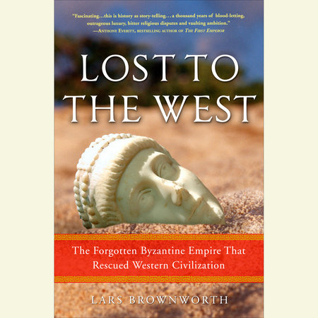 Lost to the West by Lars Brownworth