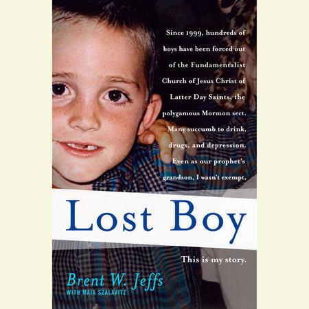 Lost Boy by Brent W. Jeffs and Maia Szalavitz