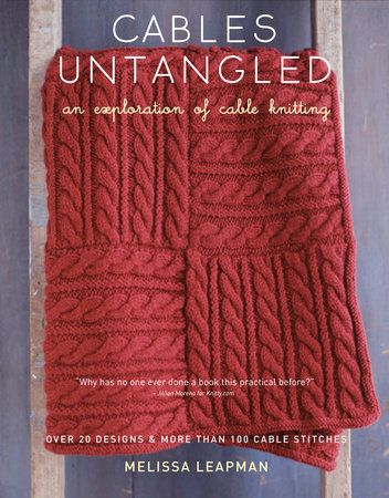 Cables Untangled by Melissa Leapman