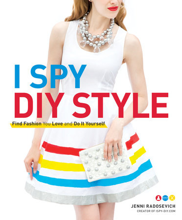 I Spy DIY Style by Jenni Radosevich