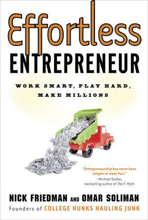 Effortless Entrepreneur by Nick Friedman, Omar Soliman and Daylle Deanna Schwartz