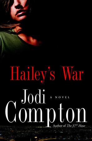 Hailey's War by Jodi Compton