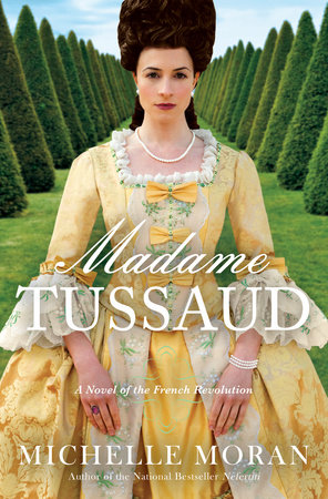 Madame Tussaud by Michelle Moran