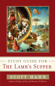 Scott Hahn's Study Guide for The Lamb' s Supper