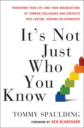 It's Not Just Who You Know by Tommy Spaulding