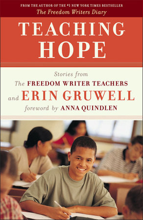 Teaching Hope by The Freedom Writers and Erin Gruwell