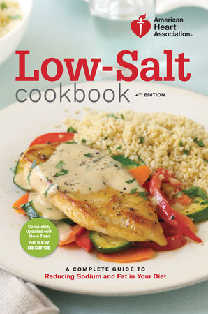 American Heart Association Low-Salt Cookbook, 4th Edition by American Heart Association