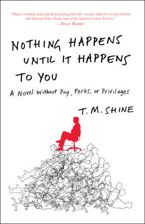 Nothing Happens Until It Happens to You by T. M. Shine