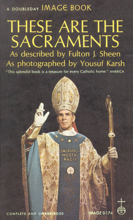 These Are the Sacraments by Fulton J. Sheen
