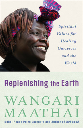 Replenishing the Earth by Wangari Maathai