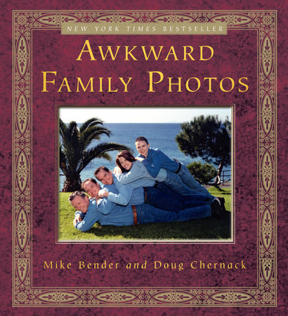 Awkward Family Photos by Mike Bender and Doug Chernack