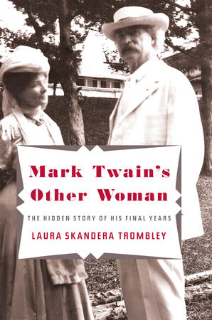 Mark Twain's Other Woman by Laura Skandera Trombley