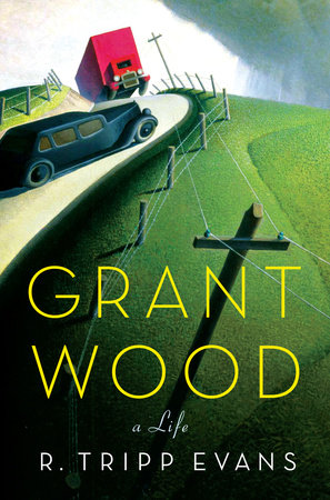 Grant Wood by R. Tripp Evans