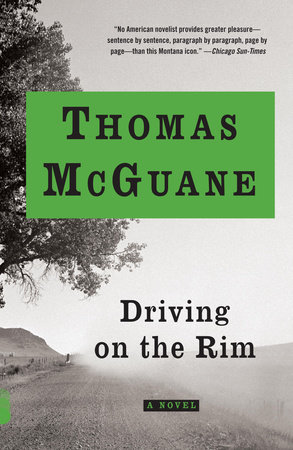Driving on the Rim by Thomas McGuane