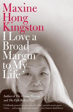 I Love a Broad Margin to My Life by Maxine Hong Kingston